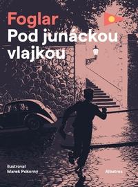 Jaroslav Foglar - Pod junáckou vlajkou - Albatros